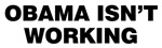 Obama Isn't Working
