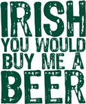 Irish Buy Me A Beer