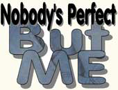 Nobody's Perfect > Gifts & Apparel