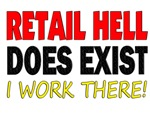 RETAIL HELL DOES EXIST STUFF