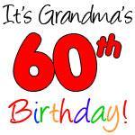 It's Grandma's 60th Birthday