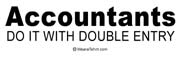 Accountants do it with double entry