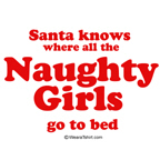 santa knows where all the naughty girls go to bed