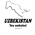 Uzbekistan: You Assholes!