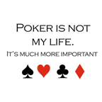 Poker is not my life