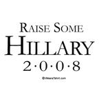 Raise Some Hillary - 2008