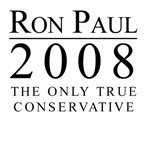 Ron Paul 2008: The only true conservative
