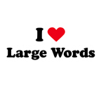 I love large words