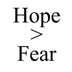 Hope is greater than Fear