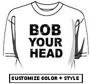 Bob your head