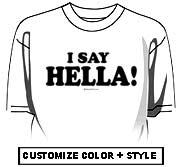 I say Hella!