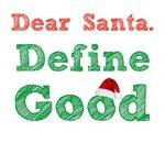 Dear Santa. Define Good