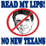 Read My Lips: No New Texans!