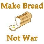 Make Bread Not War