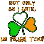 Not Only am I Cute, But I'm Irish too!