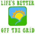 Life's Better Off the Grid T-shirts