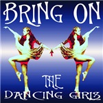 Bring on the Dancing Girls