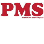 PMS: Perpetual Motion Squad (2-sided)
