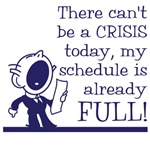 Can't be a crisis today