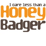 I care less than a honey badger