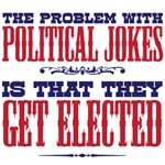 the problem with political jokes is that they get elected
