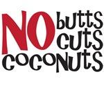 No Butts, No Cuts, No Coconuts