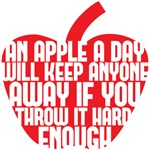 an apple a day will keep anyone away