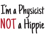 I'm a Physicist NOT a Hippie