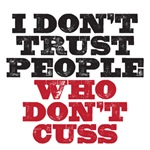 I don't trust people who don't cuss