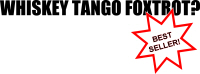 WTF?  Whiskey Tango Foxtrot?