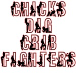 Chicks Dig Crib Fighters