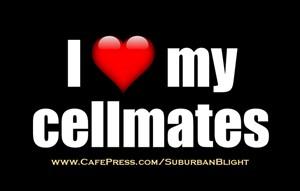 I *Love* My Cellmates
