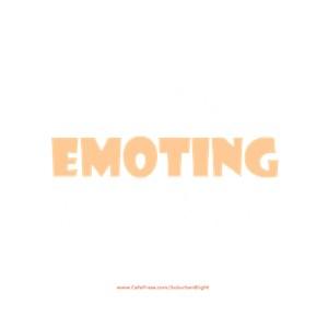 You Emoting?