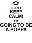 I Can't Keep Calm Im Going To Be A Poppa