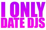 I Only Date Djs Pink