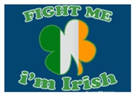 Fight Me Im Irish Clover Flag