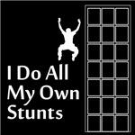 i do all my own stunts