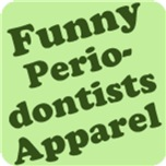 Periodontists Apparel and Gifts