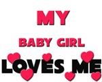 My BABY GIRL Loves Me