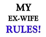 My EX-WIFE Rules!