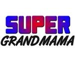 SUPER GRANDMAMA