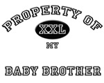 Property of my BABY BROTHER