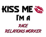 Kiss Me I'm a RACE RELATIONS WORKER