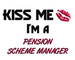 Kiss Me I'm a PENSION SCHEME MANAGER