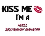 Kiss Me I'm a HOTEL RESTAURANT MANAGER