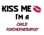 Kiss Me I'm a CHILD PSYCHOTHERAPIST