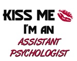 Kiss Me I'm a ASSISTANT PSYCHOLOGIST