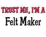 Trust Me I'm a Felt Maker