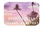 Enjoy little things