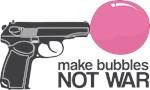 Make bubles not war